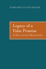 Legacy of a False Promise : A Daughter's Reckoning - eBook