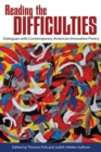Reading the Difficulties : Dialogues with Contemporary American Innovative Poetry - eBook