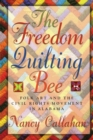 The Freedom Quilting Bee : Folk Art and the Civil Rights Movement - eBook