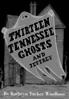 Thirteen Tennessee Ghosts and Jeffrey : Commemorative Edition - eBook