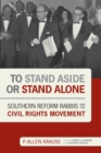 To Stand Aside or Stand Alone : Southern Reform Rabbis and the Civil Rights Movement - eBook