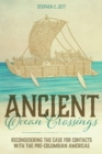Ancient Ocean Crossings : Reconsidering the Case for Contacts with the Pre-Columbian Americas - eBook