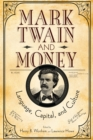 Mark Twain and Money : Language, Capital, and Culture - eBook