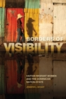 Borders of Visibility : Haitian Migrant Women and the Dominican Nation-State - eBook