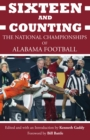 Sixteen and Counting : The National Championships of Alabama Football - eBook