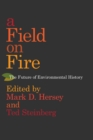 A Field on Fire : The Future of Environmental History - eBook