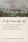 To My Dearest Wife, Lide : Letters from George B. Gideon Jr. during Commodore Perry's Expedition to Japan, 1853-1855 - eBook