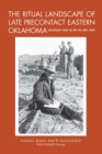The Ritual Landscape of Late Precontact Eastern Oklahoma : Archaeology from the WPA Era until Today - eBook