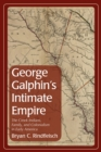 George Galphin's Intimate Empire : The Creek Indians, Family, and Colonialism in Early America - eBook