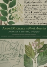 Andre Michaux in North America : Journals and Letters, 1785-1797 - eBook