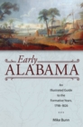Early Alabama : An Illustrated Guide to the Formative Years, 1798-1826 - eBook