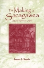 The Making of Sacagawea : A Euro-American Legend - eBook
