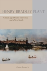Henry Bradley Plant : Gilded Age Dreams for Florida and a New South - eBook