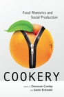 Cookery : Food Rhetorics and Social Production