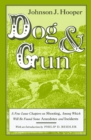 Dog and Gun : A Few Loose Chapters on Shooting, Among Which Will Be Found Some Anecdotes and Incidents - eBook