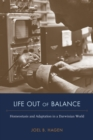 Life Out of Balance : Homeostasis and Adaptation in a Darwinian World - eBook