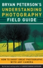 Bryan Peterson's Understanding Photography Field Guide - eBook