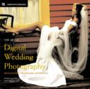 The Art of Digital Wedding Photography : Professional Techniques with Style - Book
