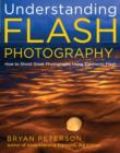 Understanding Flash Photography : How to Shoot Great Photographs Using Electronic Flash - eBook