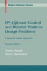 Hinfinity-Optimal Control and Related Minimax Design Problems : A Dynamic Game Approach - eBook