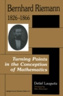 Bernhard Riemann 1826-1866 : Turning Points in the Conception of Mathematics - eBook