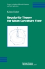 Regularity Theory for Mean Curvature Flow - eBook