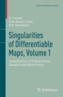 Singularities of Differentiable Maps, Volume 1 : Classification of Critical Points, Caustics and Wave Fronts - eBook