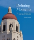 Defining Moments : The First One Hundred Years of the Hoover Institution - Book