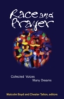 Race and Prayer : Collected Voices, Many Dreams - eBook