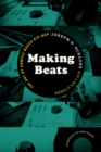 Making Beats : The Art of Sample-Based Hip-Hop - eBook