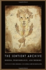 The Sentient Archive : Bodies, Performance, and Memory - Book