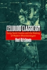 Celluloid Classicism : Early Tamil Cinema and the Making of Modern Bharatanatyam - Book