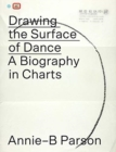 Drawing the Surface of Dance : A Biography in Charts - Book