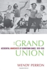 The Grand Union : Accidental Anarchists of Downtown Dance, 1970-76 - Book