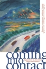 Coming into Contact : Explorations in Ecocritical Theory and Practice - eBook