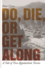 Do, Die, or Get Along : A Tale of Two Appalachian Towns - eBook