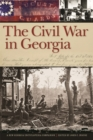 The Civil War in Georgia : A New Georgia Encyclopedia Companion - eBook