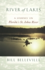 River of Lakes : A Journey on Florida's St. Johns River - eBook