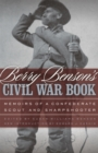 Berry Benson's Civil War Book : Memoirs of a Confederate Scout and Sharpshooter - eBook