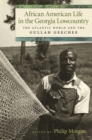 African American Life in the Georgia Lowcountry : The Atlantic World and the Gullah Geechee - eBook