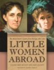 Little Women Abroad : The Alcott Sisters' Letters from Europe, 1870-1871 - eBook