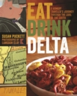 Eat Drink Delta : A Hungry Traveler's Journey through the Soul of the South - eBook