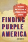 Finding Purple America : The South and the Future of American Cultural Studies - eBook
