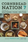Cornbread Nation 7 : The Best of Southern Food Writing - eBook
