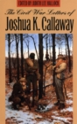 The Civil War Letters of Joshua K. Callaway - eBook
