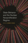 State Behavior and the Nuclear Nonproliferation Regime - eBook
