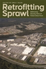 Retrofitting Sprawl : Addressing Seventy Years of Failed Urban Form - eBook