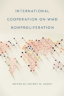 International Cooperation on WMD Nonproliferation - eBook