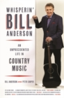 Whisperin' Bill Anderson : An Unprecedented Life in Country Music - eBook