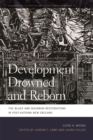 Development Drowned and Reborn : The Blues and Bourbon Restorations in Post-Katrina New Orleans - eBook